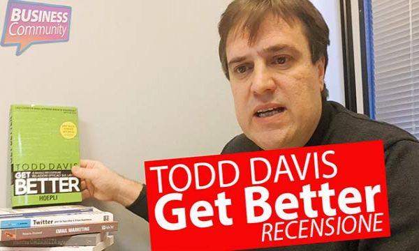 Recensione libro di Todd Davis: Get Better - Hoepli